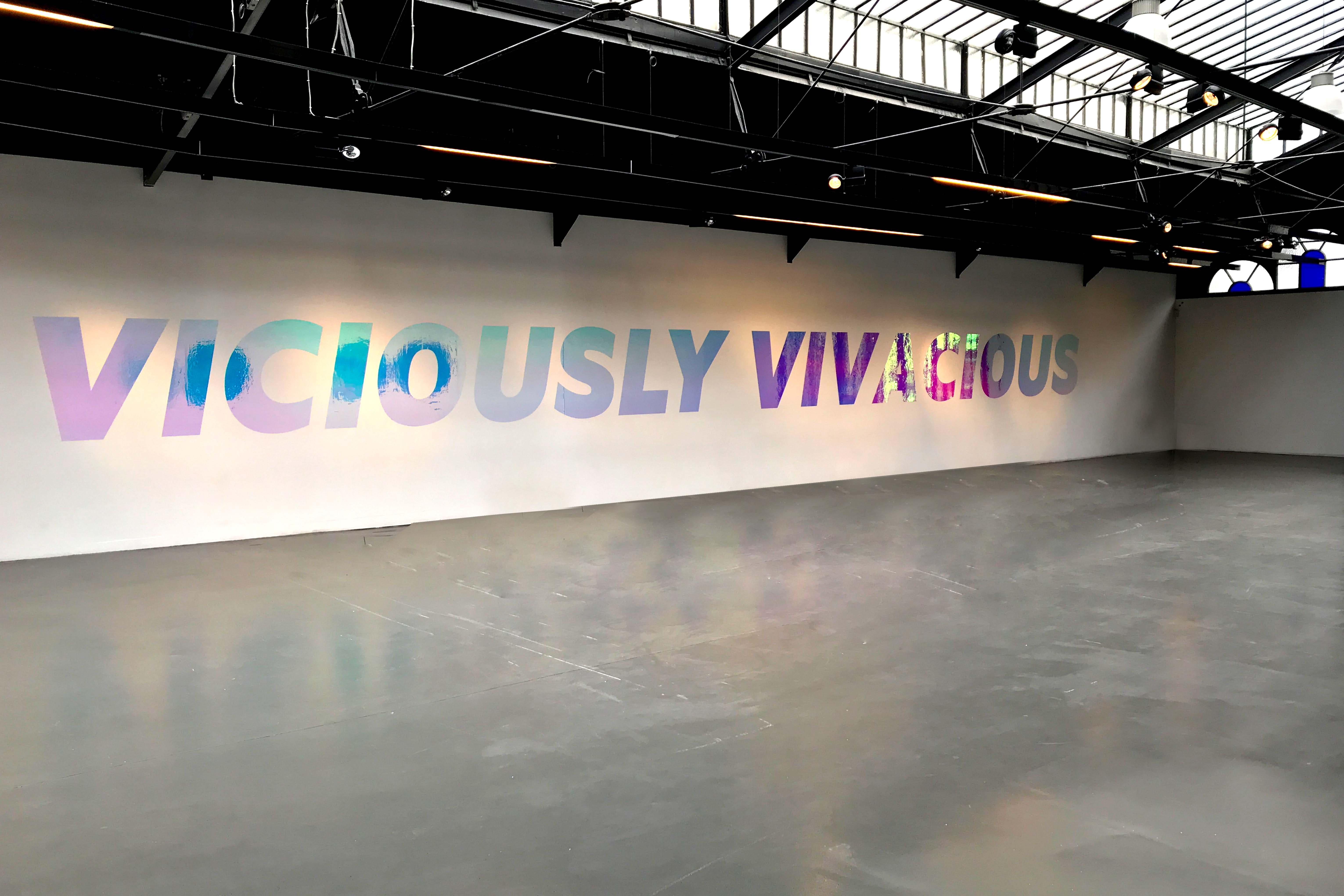 VICIOUSLY VIVACIOUS, 2018